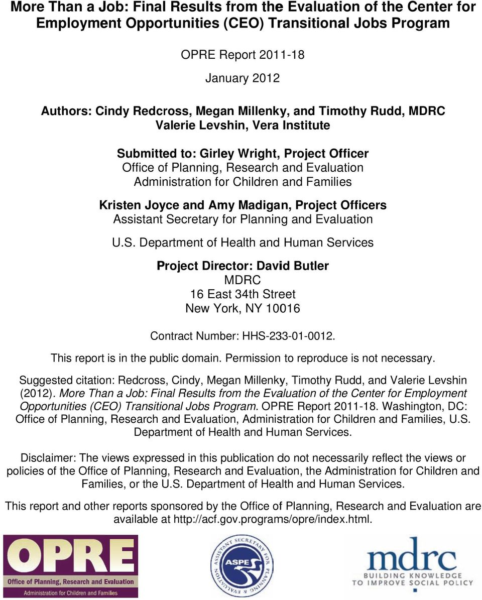 and Amy Madiga n, Project Officers Assistant Secretary for Planning and Evaluation U.S. Department of Health and Human Services Project Director: David Butler MDRC 16 East 34th Street New York, NY 10016 Contract Number: HHS-233-01-0012.