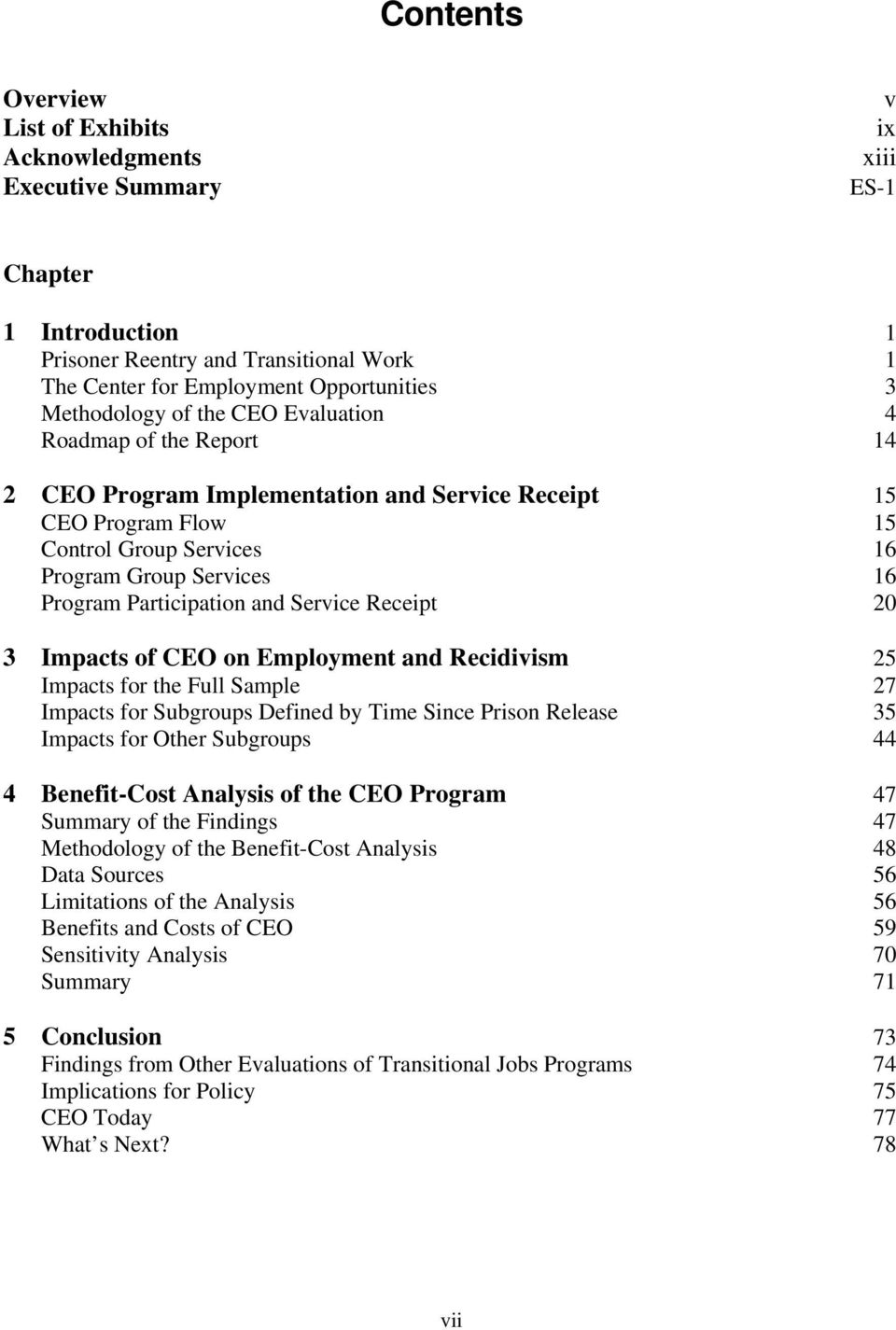 Participation and Service Receipt 20 3 Impacts of CEO on Employment and Recidivism 25 Impacts for the Full Sample 27 Impacts for Subgroups Defined by Time Since Prison Release 35 Impacts for Other