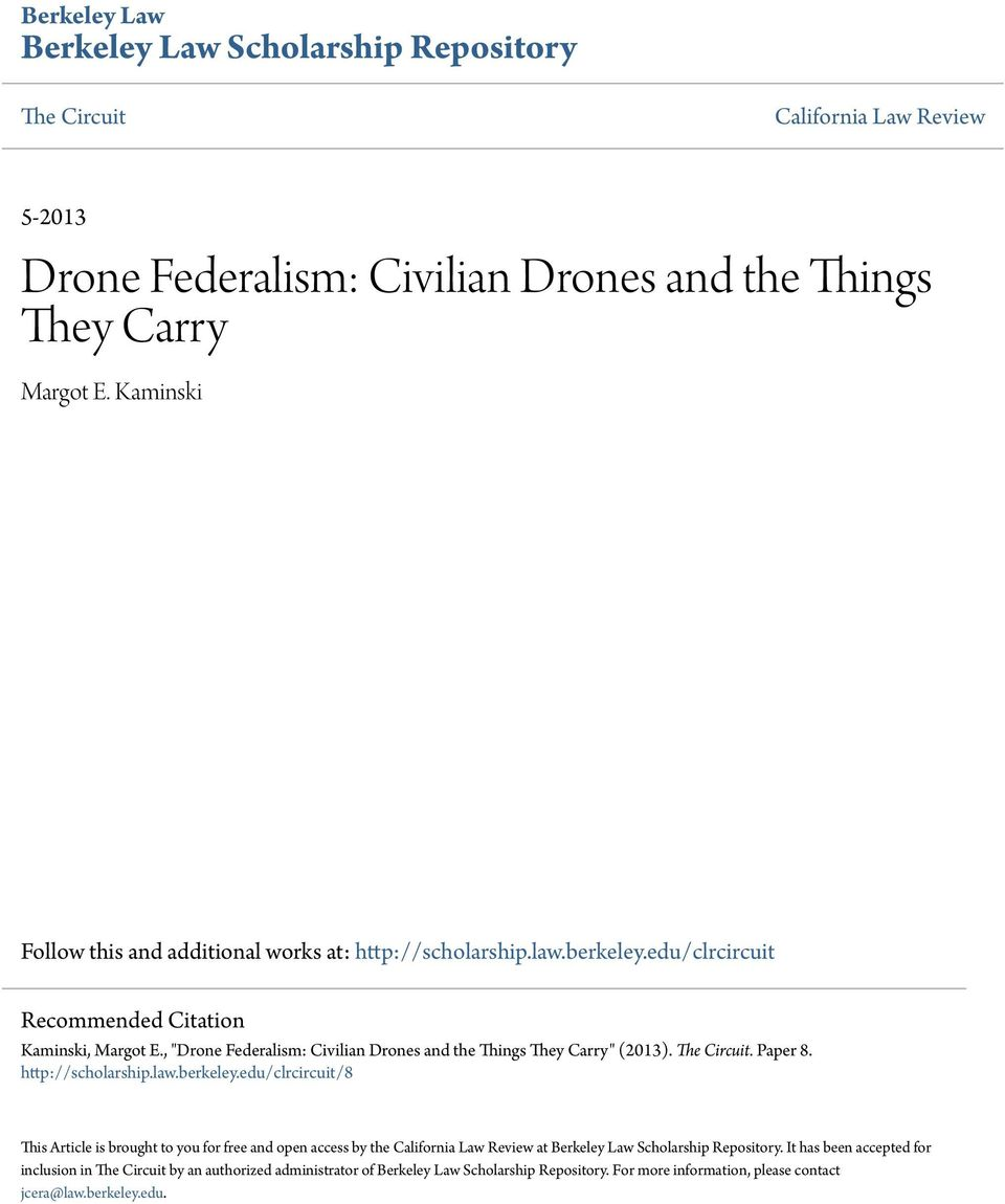 ", ""Drone Federalism: Civilian Drones and the Things They Carry"" (2013). The Circuit. Paper 8. http://scholarship.law.berkeley."
