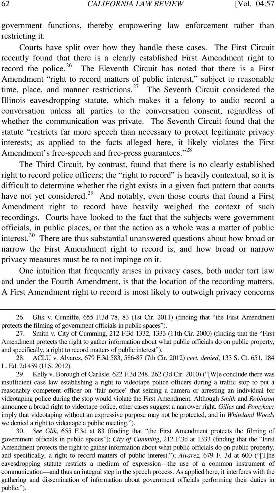 26 The Eleventh Circuit has noted that there is a First Amendment right to record matters of public interest, subject to reasonable time, place, and manner restrictions.