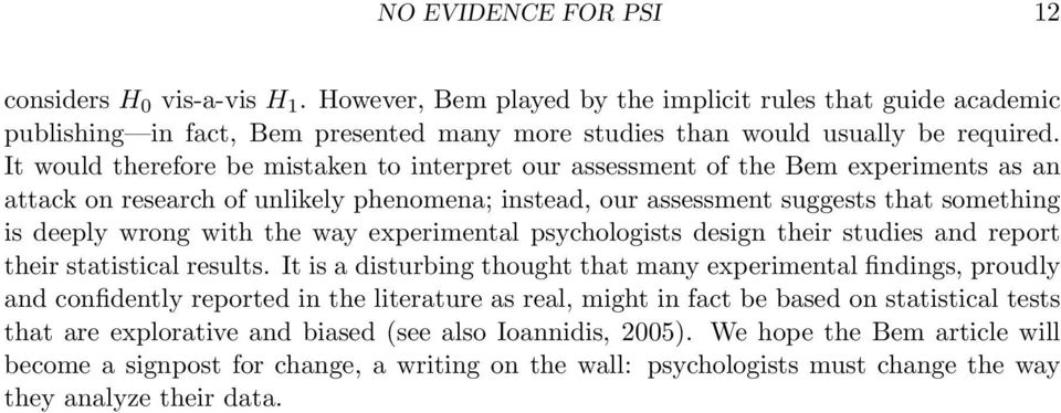 the way experimental psychologists design their studies and report their statistical results.