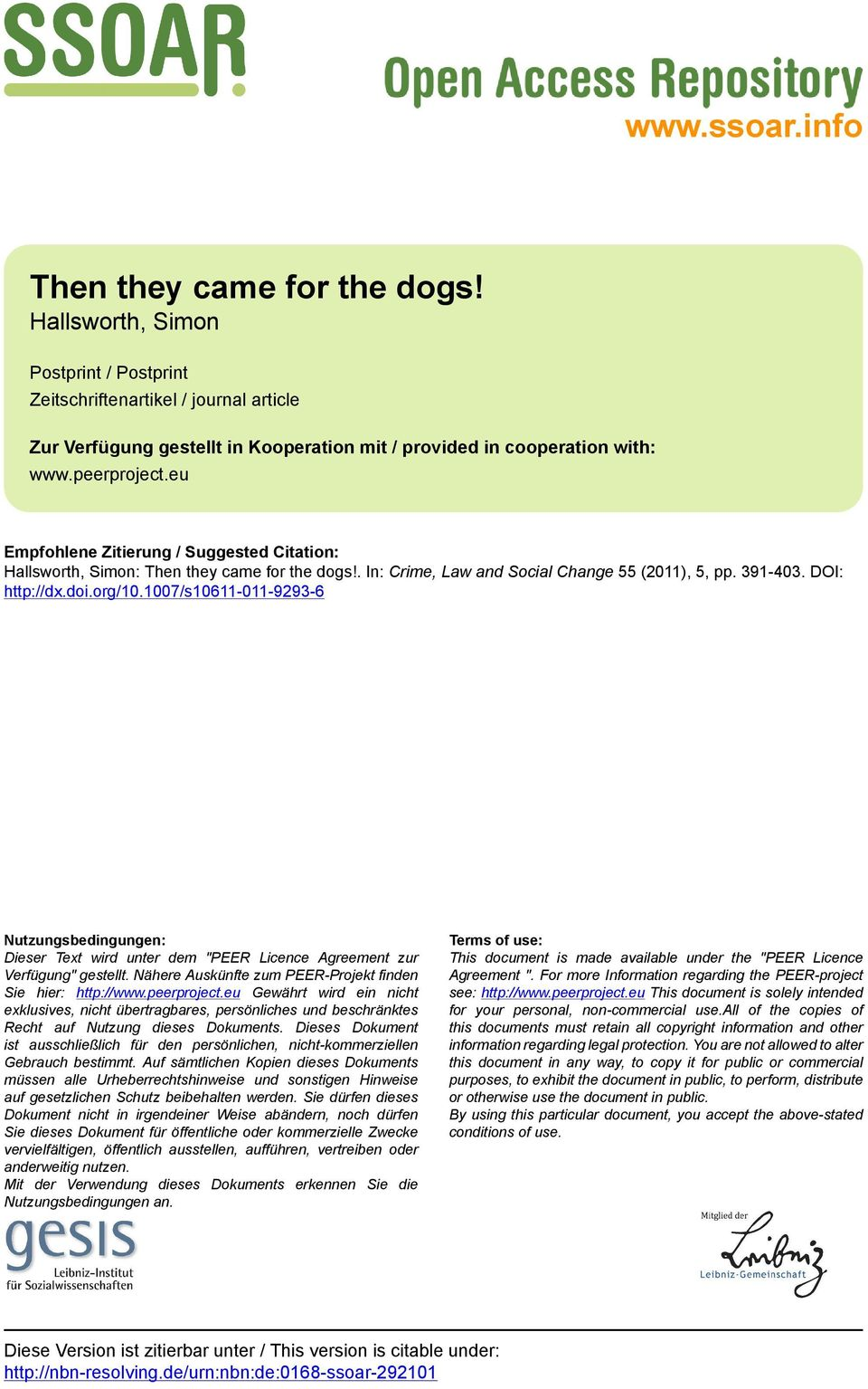 eu Empfohlene Zitierung / Suggested Citation: Hallsworth, Simon: Then they came for the dogs!. In: Crime, Law and Social Change 55 (2011), 5, pp. 391-403. DOI: http://dx.doi.org/10.