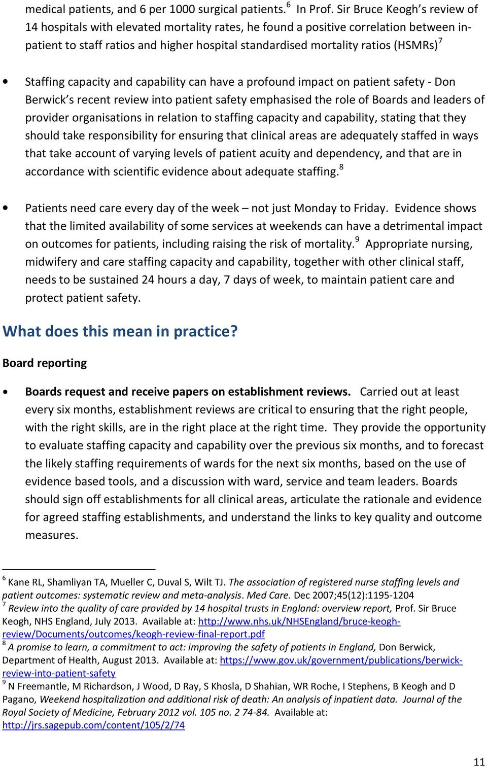 Staffing capacity and capability can have a profound impact on patient safety - Don Berwick s recent review into patient safety emphasised the role of Boards and leaders of provider organisations in