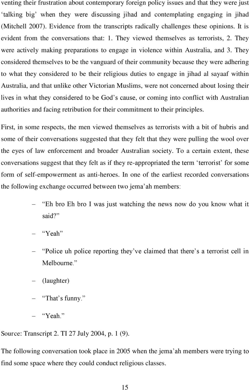 They were actively making preparations to engage in violence within Australia, and 3.
