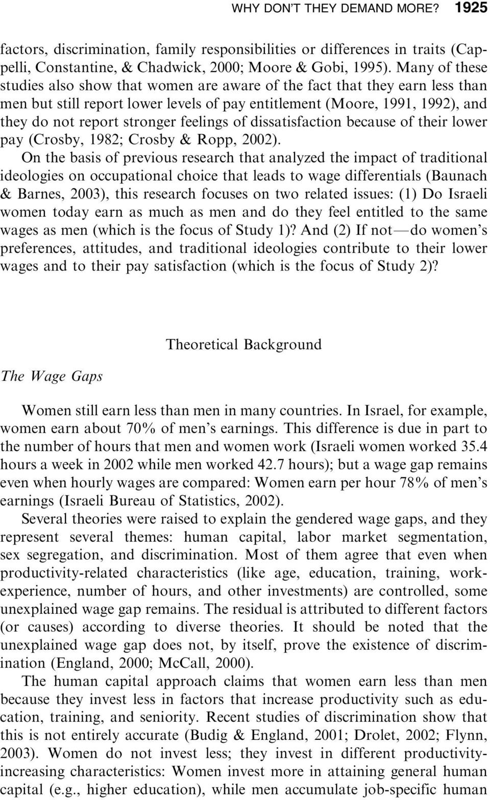 feelings of dissatisfaction because of their lower pay (Crosby, 1982; Crosby & Ropp, 2002).