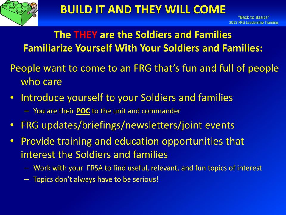 commander FRG updates/briefings/newsletters/joint events Provide training and education opportunities that interest the