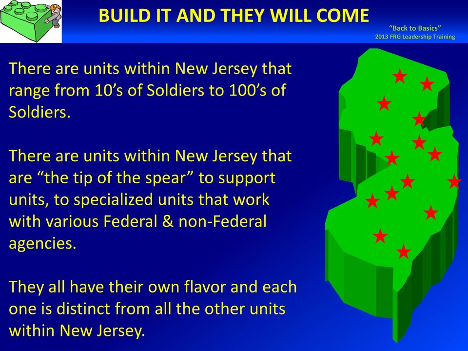 There are units within New Jersey that are the tip of the spear to support units, to