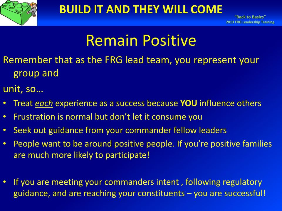 commander fellow leaders People want to be around positive people.