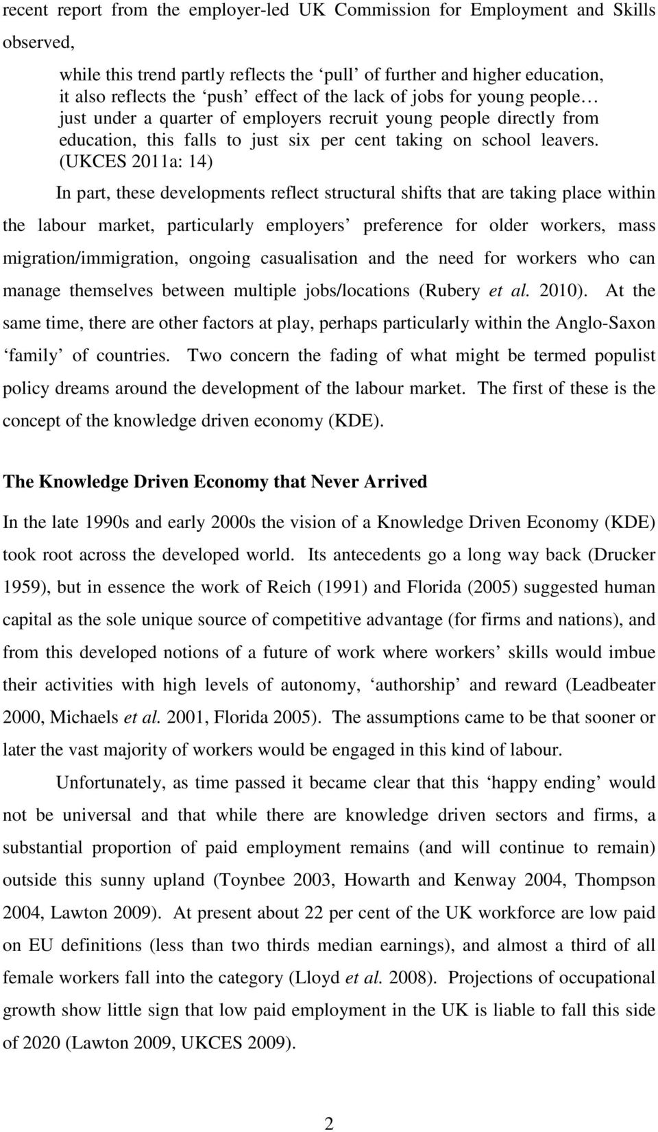 (UKCES 2011a: 14) In part, these developments reflect structural shifts that are taking place within the labour market, particularly employers preference for older workers, mass