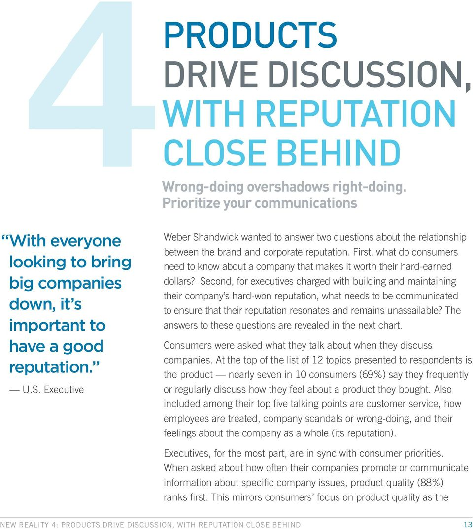 Executive Weber Shandwick wanted to answer two questions about the relationship between the brand and corporate reputation.