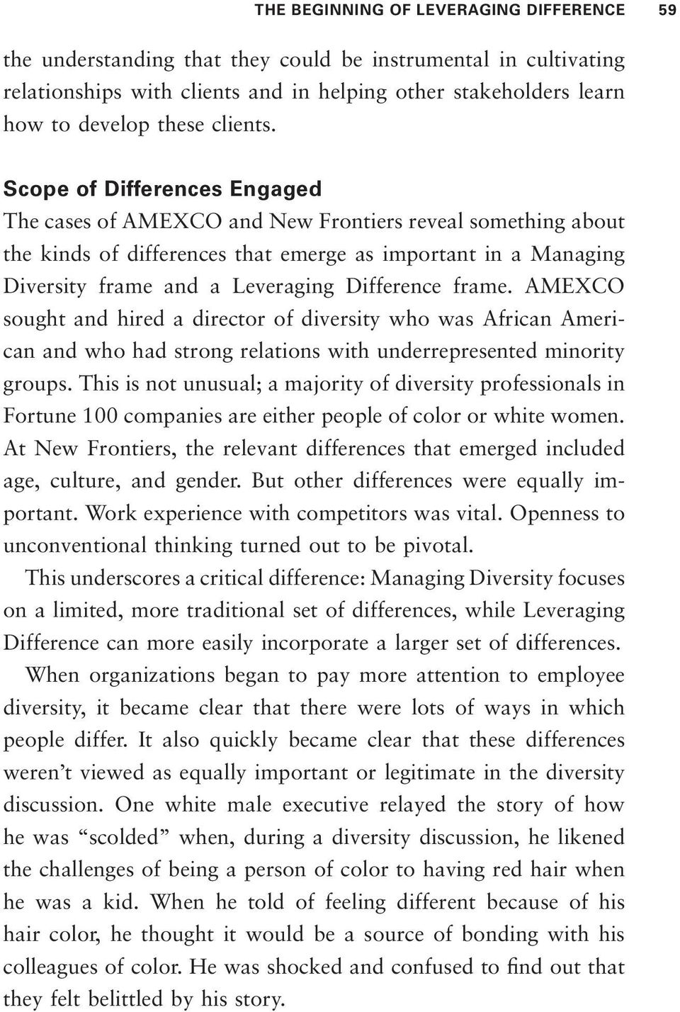 Scope of Differences Engaged The cases of AMEXCO and New Frontiers reveal something about the kinds of differences that emerge as important in a Managing Diversity frame and a Leveraging Difference