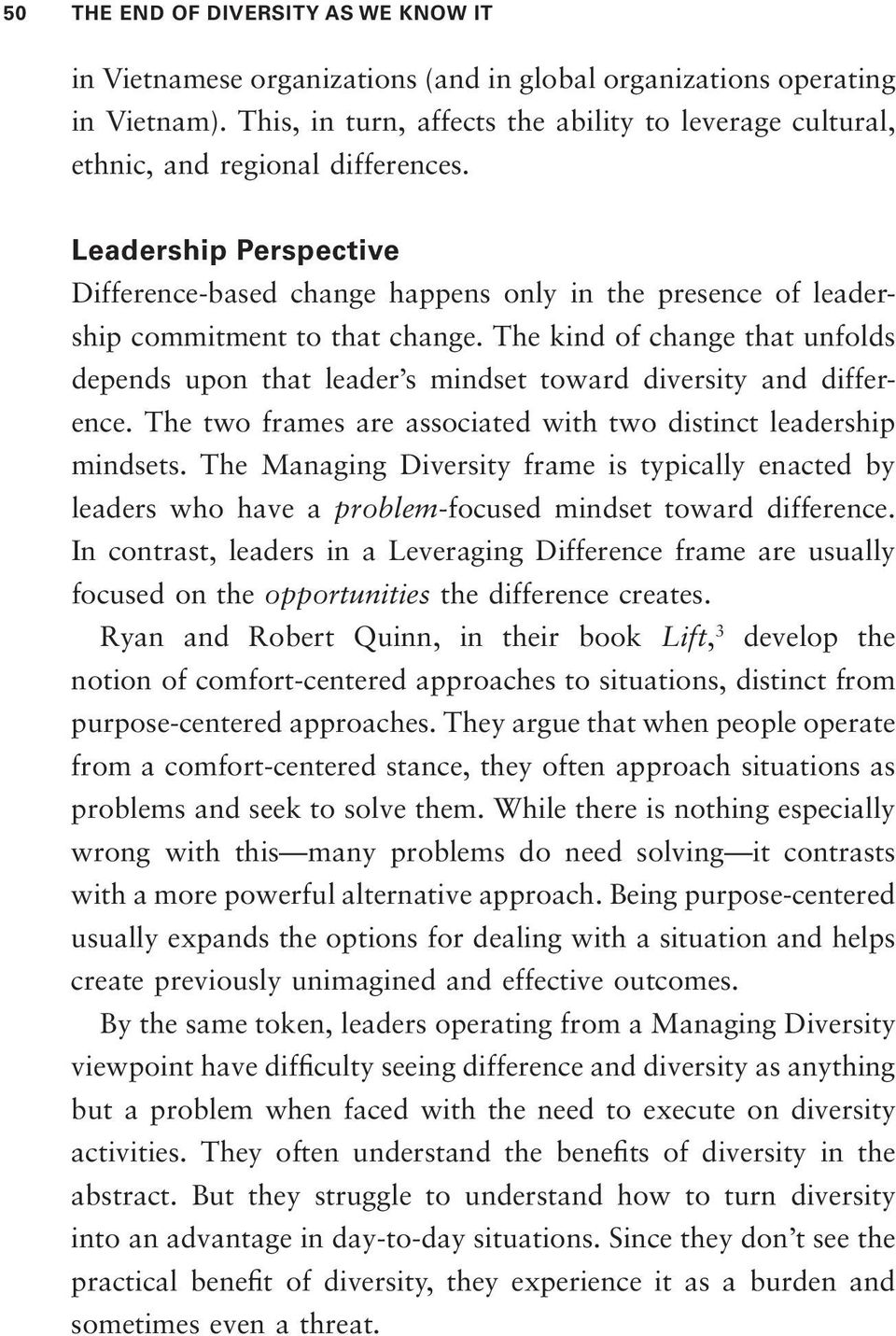 Leadership Perspective Difference-based change happens only in the presence of leadership commitment to that change.