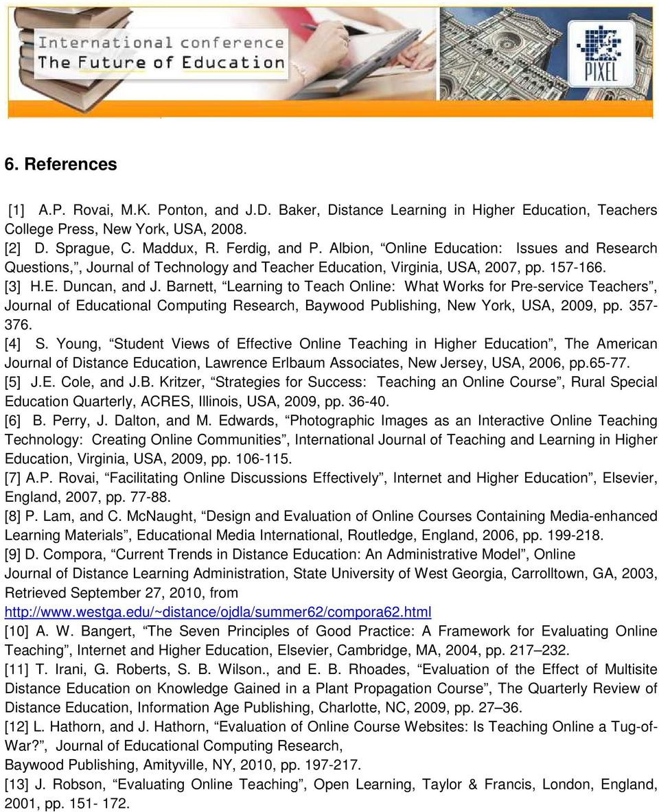 Barnett, Learning to Teach Online: What Works for Pre-service Teachers, Journal of Educational Computing Research, Baywood Publishing, New York, USA, 2009, pp. 357-376. [4] S.