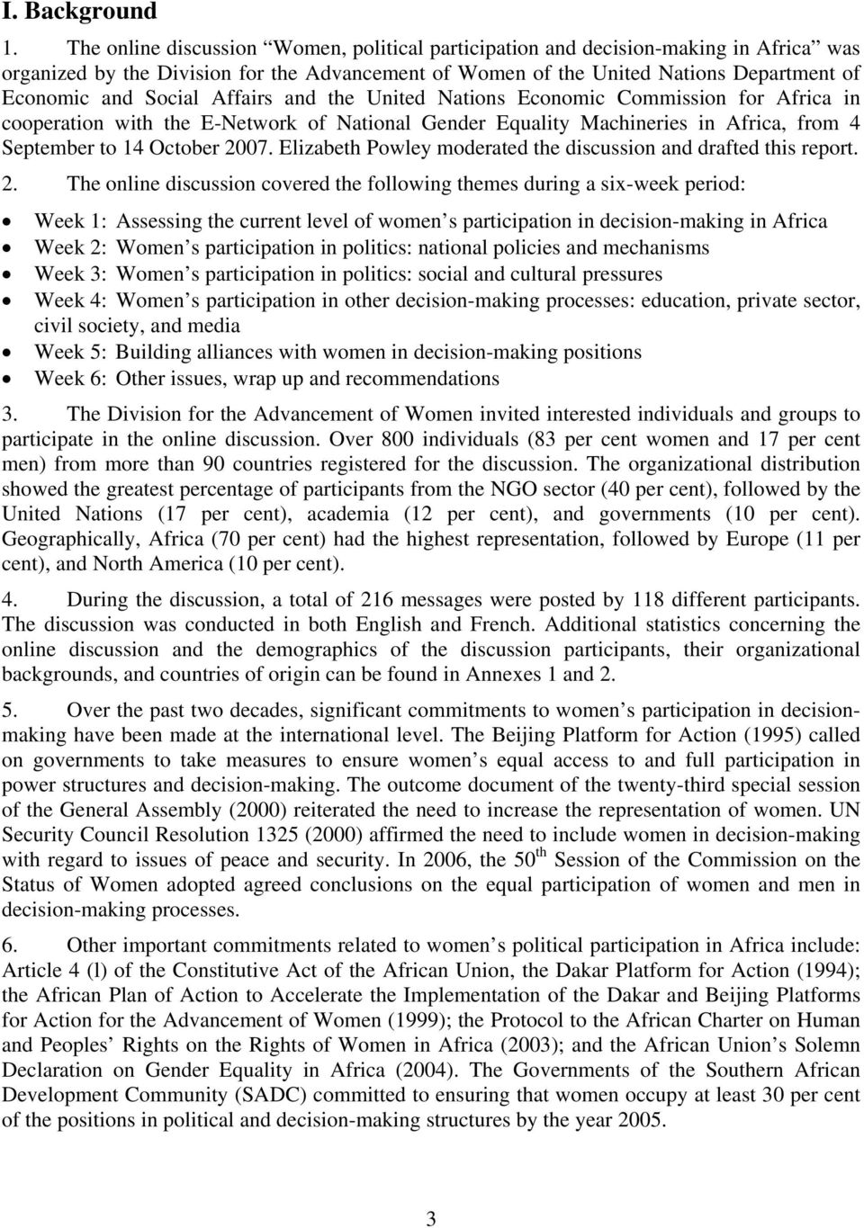 Affairs and the United Nations Economic Commission for Africa in cooperation with the E-Network of National Gender Equality Machineries in Africa, from 4 September to 14 October 2007.
