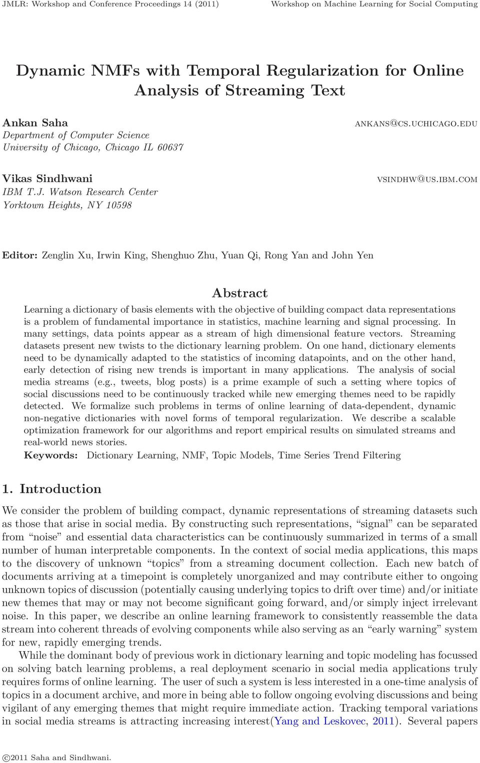 com Editor: Zenglin Xu, Irwin King, Shenghuo Zhu, Yuan Qi, Rong Yan and John Yen Abstract Learning a dictionary of basis elements with the objective of building compact data representations is a