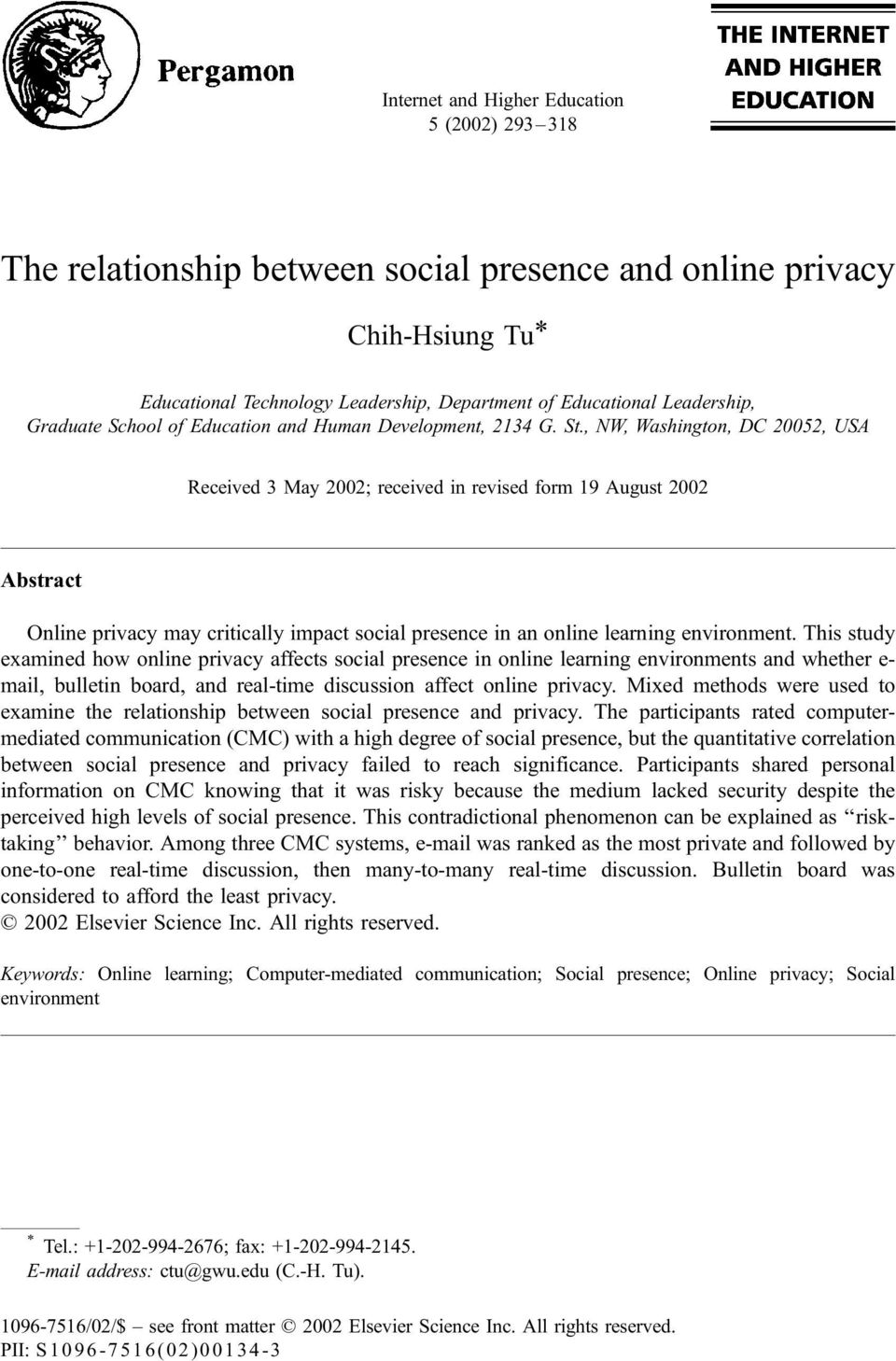 , NW, Washington, DC 20052, USA Received 3 May 2002; received in revised form 19 August 2002 Abstract Online privacy may critically impact social presence in an online learning environment.