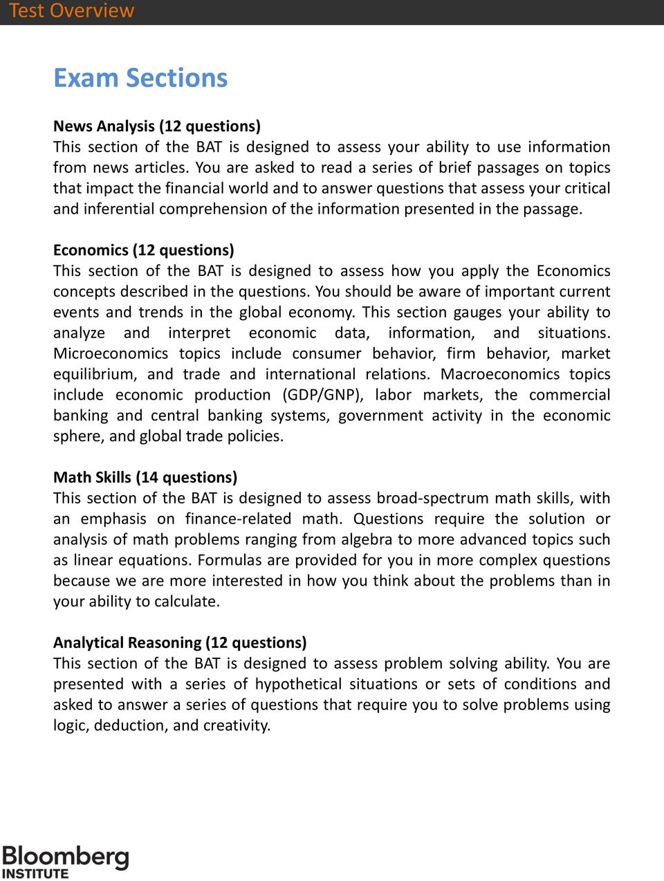 in the passage. Economics (12 questions) This section of the BAT is designed to assess how you apply the Economics concepts described in the questions.