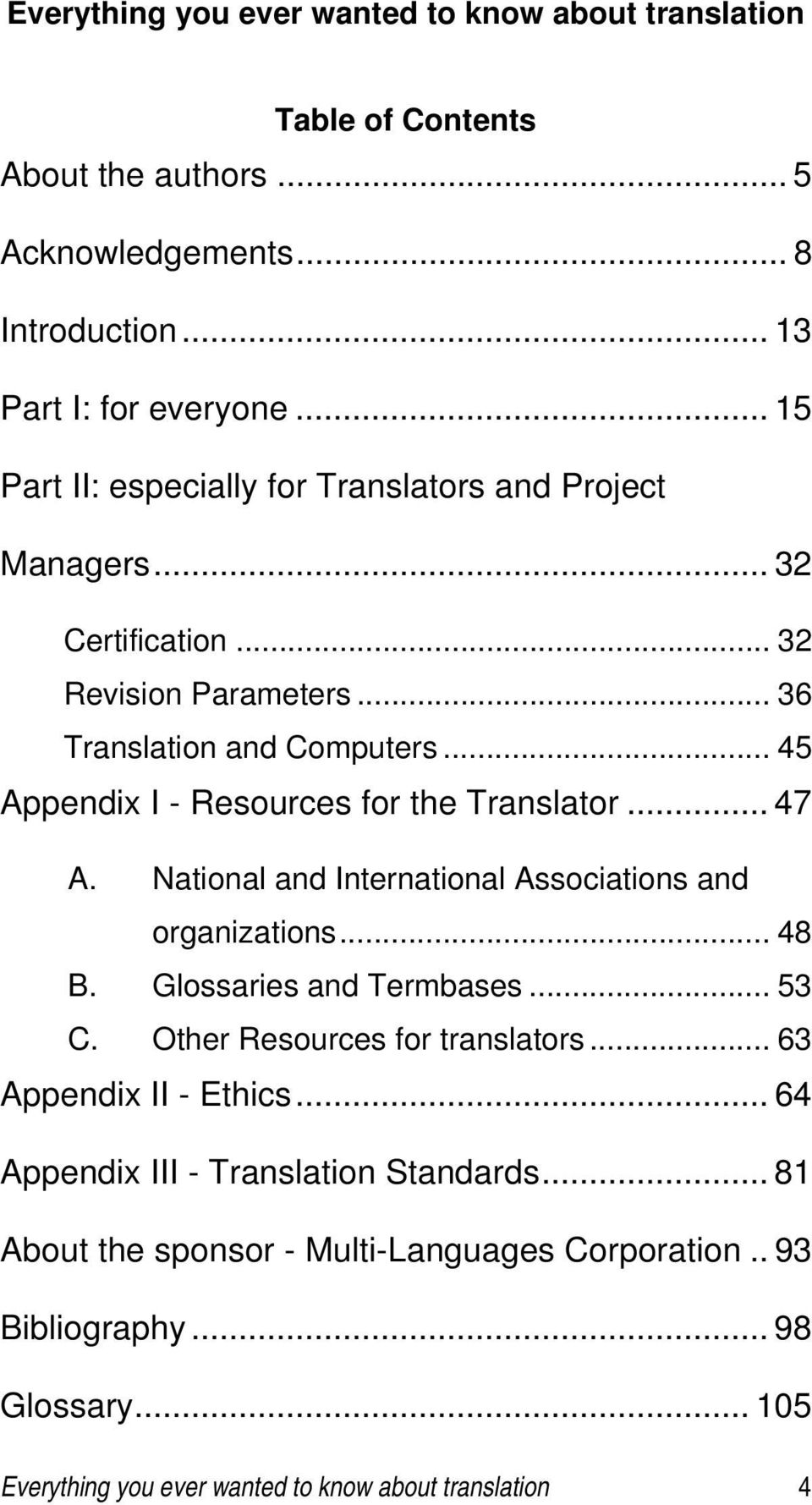 .. 45 Appendix I - Resources for the Translator... 47 A. National and International Associations and organizations... 48 B. Glossaries and Termbases... 53 C.