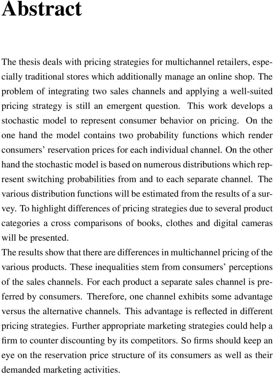 This work develops a stochastic model to represent consumer behavior on pricing.