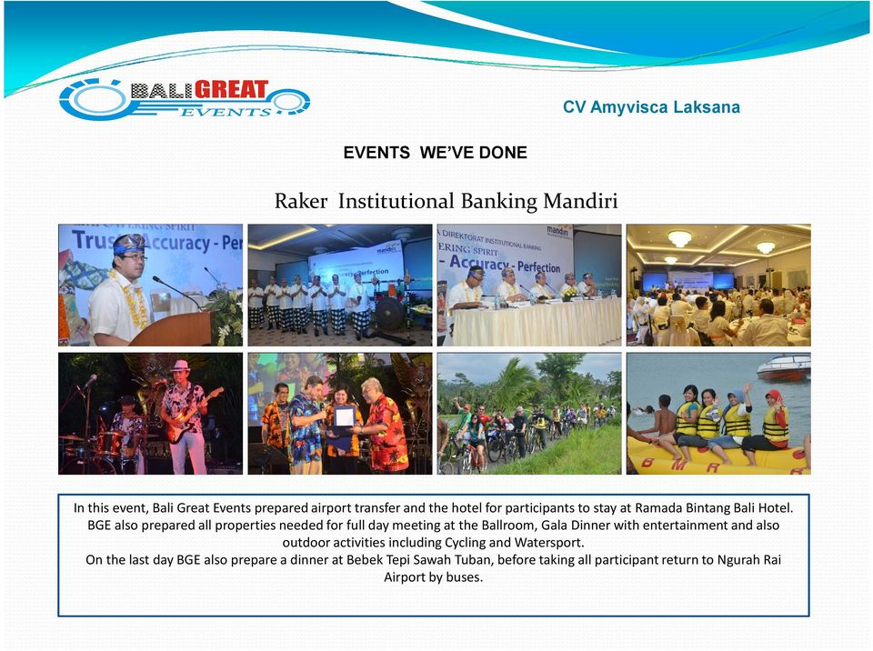 BGE also prepared all properties needed for full day meeting at the Ballroom, Gala Dinner with entertainment and also