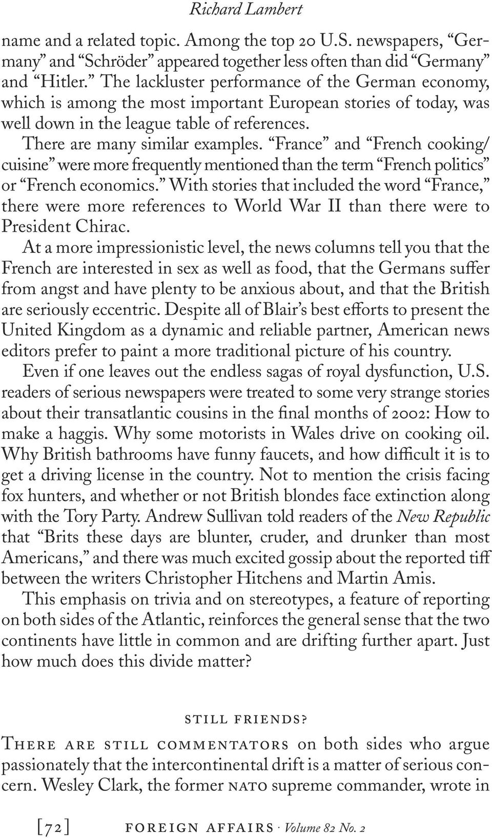 France and French cooking/ cuisine were more frequently mentioned than the term French politics or French economics.