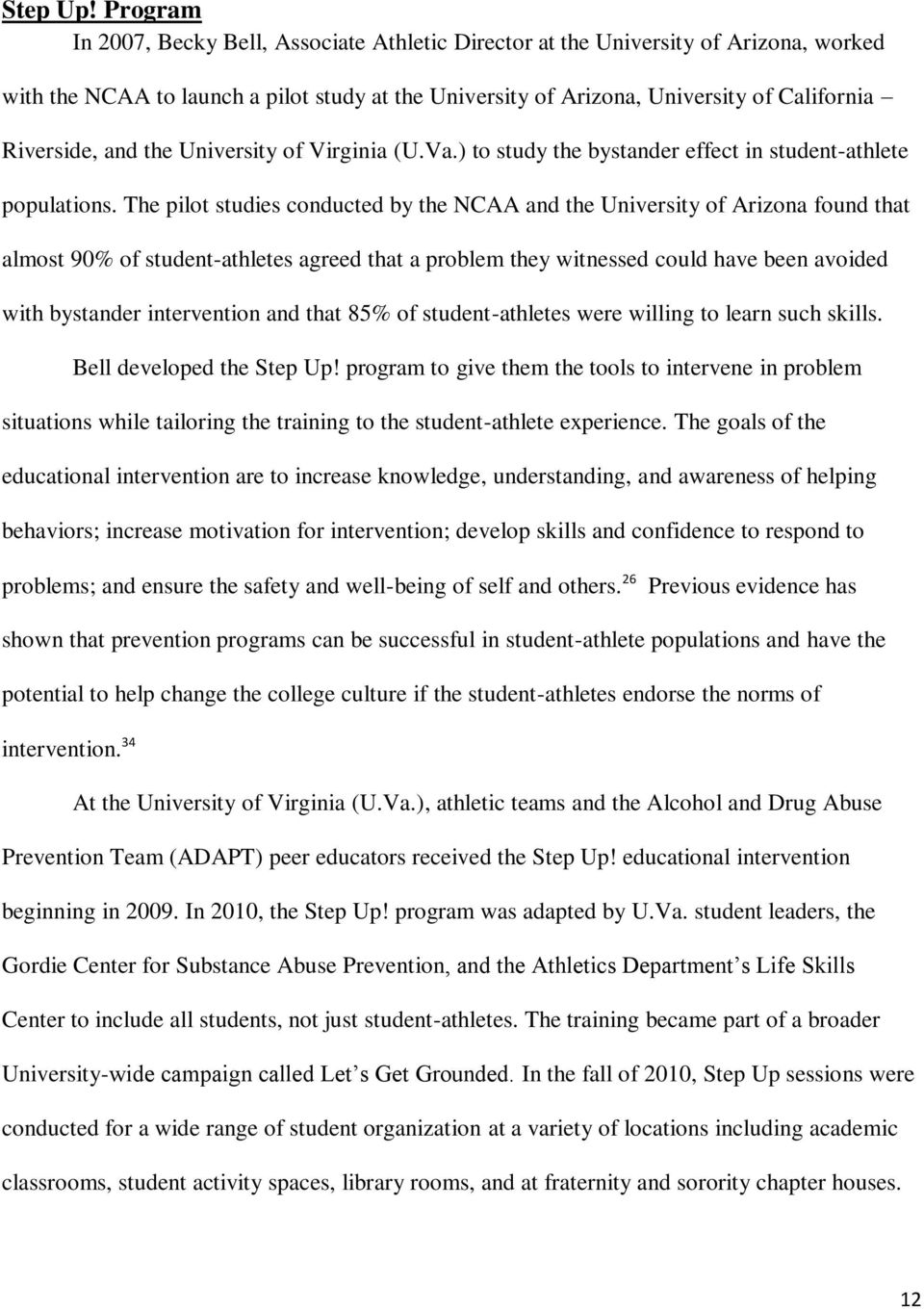 and the University of Virginia (U.Va.) to study the bystander effect in student-athlete populations.
