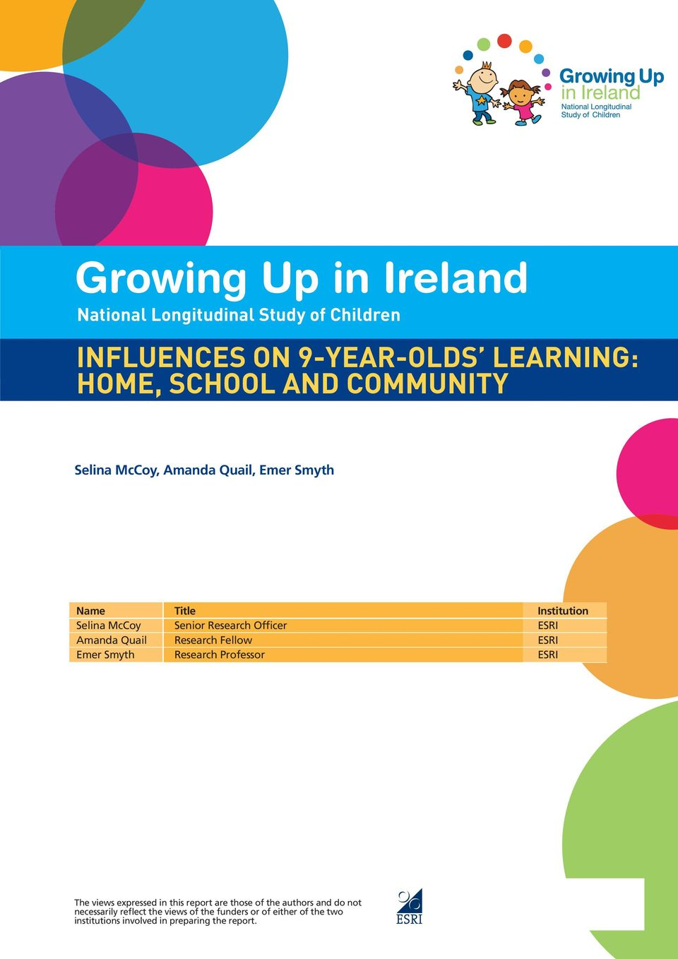 Quail Research Fellow ESRI Emer Smyth Research Professor ESRI The views expressed in this report are those of the