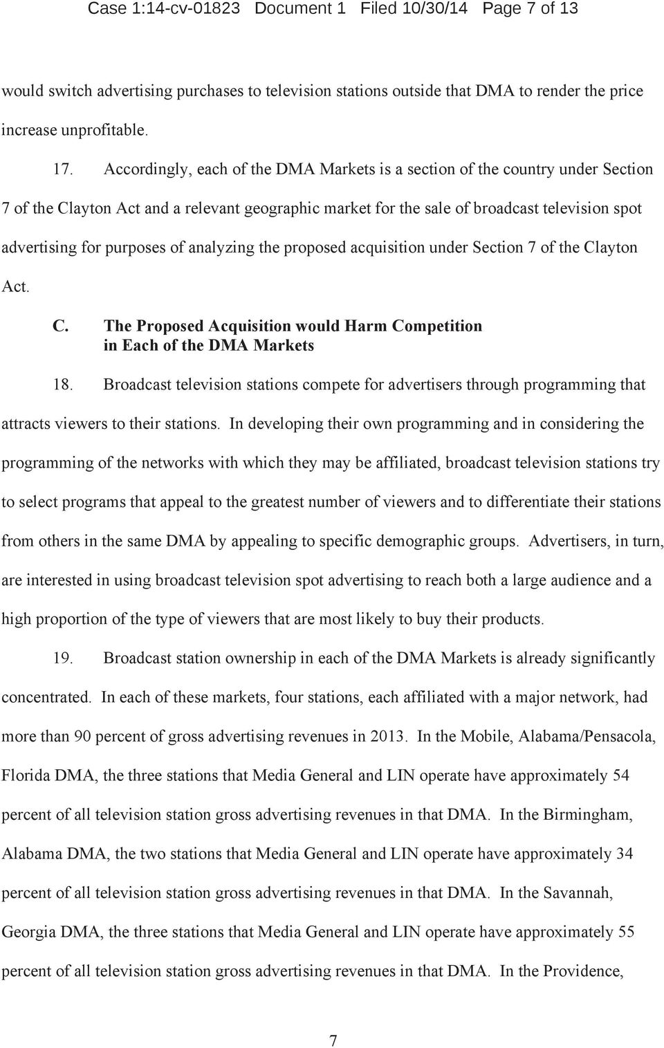 of analyzing the proposed acquisition under Section 7 of the Clayton Act. C. The Proposed Acquisition would Harm Competition in Each of the DMA Markets 18.