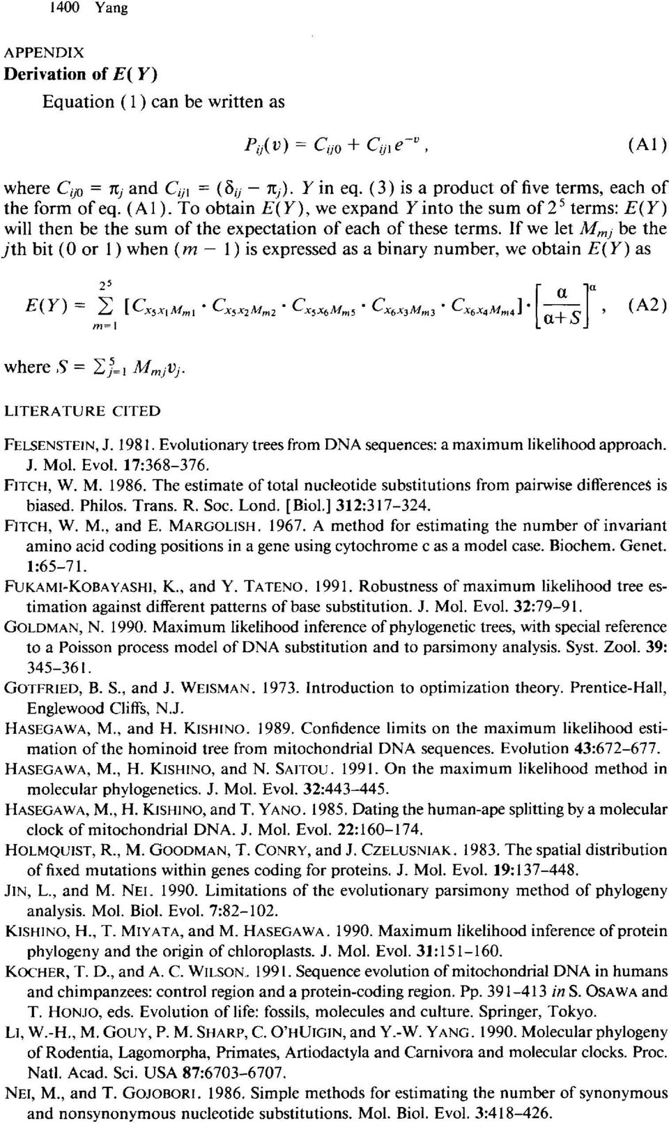 If we let Mmj be the jth bit (0 or 1) when (m - 1) is expressed as a binary number, we obtain E(Y) as where,y = C, =, Mm,Vj. LITERATURE CITED FELSENSTEIN, J. 1981.