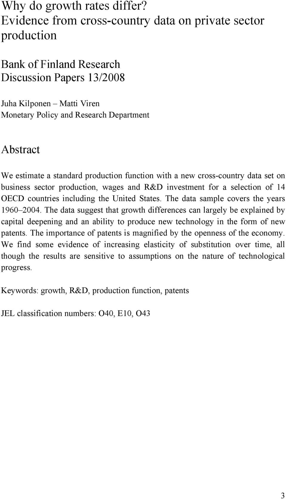 a standard production function with a new cross-country data set on business sector production, wages and R&D investment for a selection of 14 OECD countries including the United States.