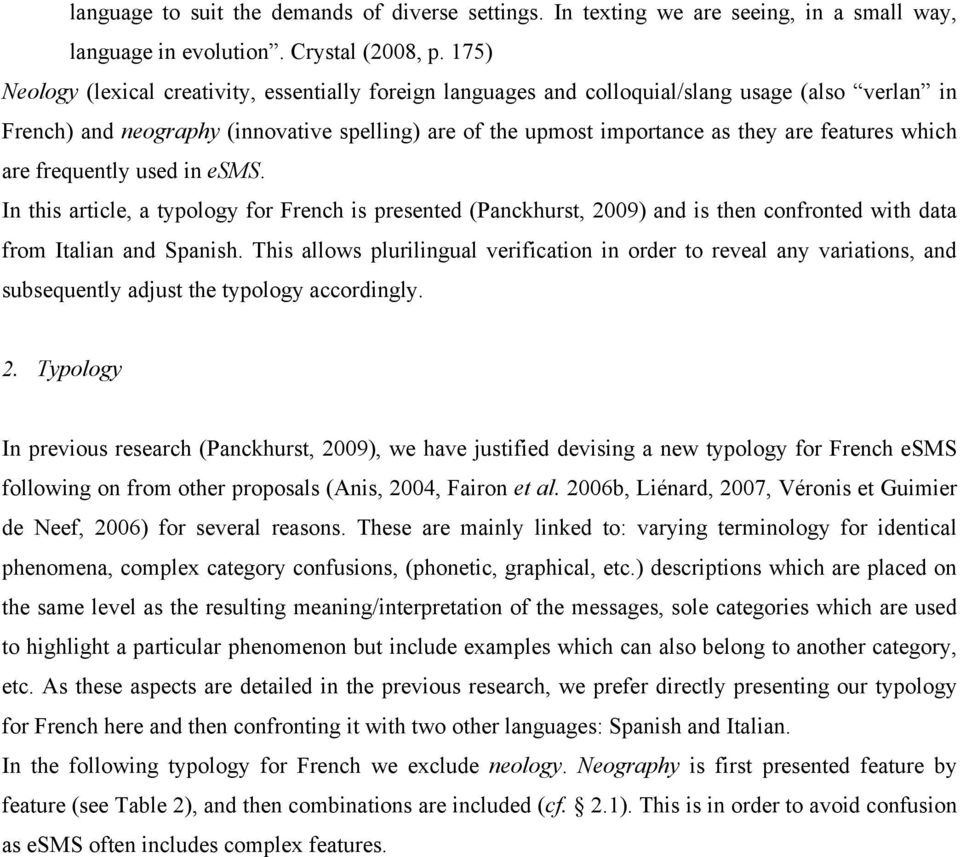 features which are frequently used in esms. In this article, a typology for French is presented (Panckhurst, 2009) and is then confronted with data from Italian and Spanish.