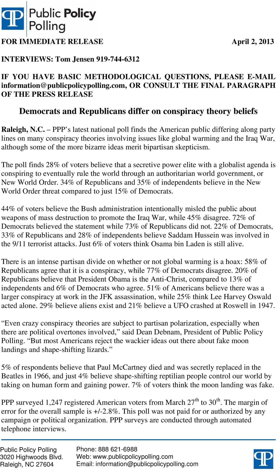 NSULT THE FINAL PARAGRAPH OF THE PRESS RELEASE Democrats and Republicans differ on conspiracy theory beliefs Raleigh, N.C.