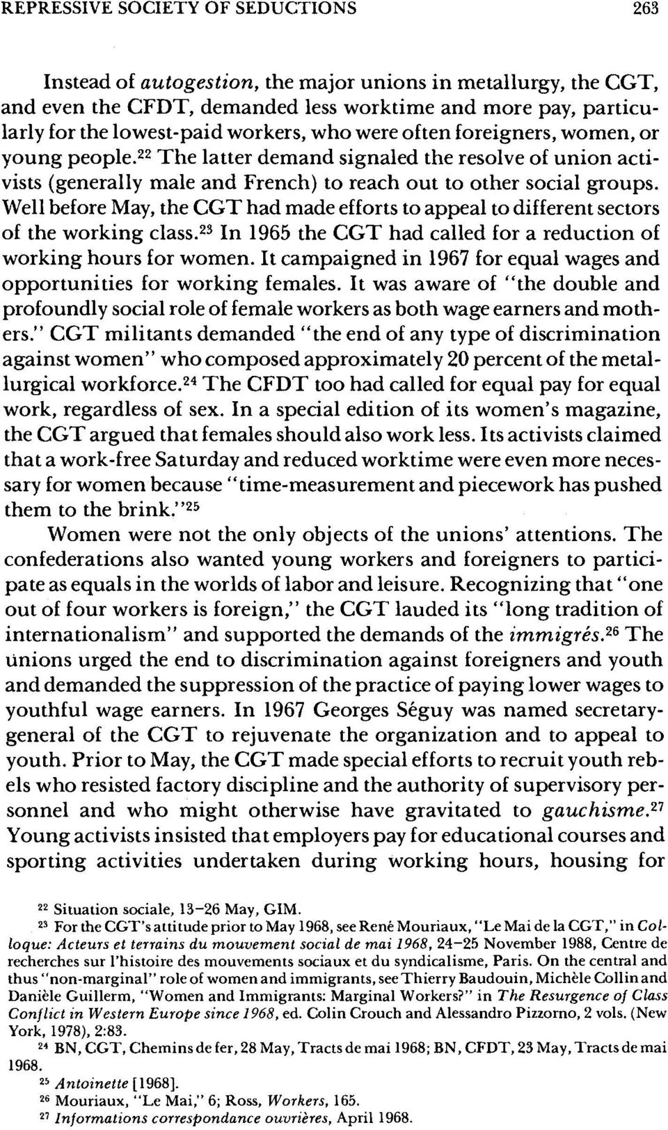 Well before May, the CGT had made efforts to appeal to different sectors of the working class.23 In 1965 the CGT had called for a reduction of working hours for women.