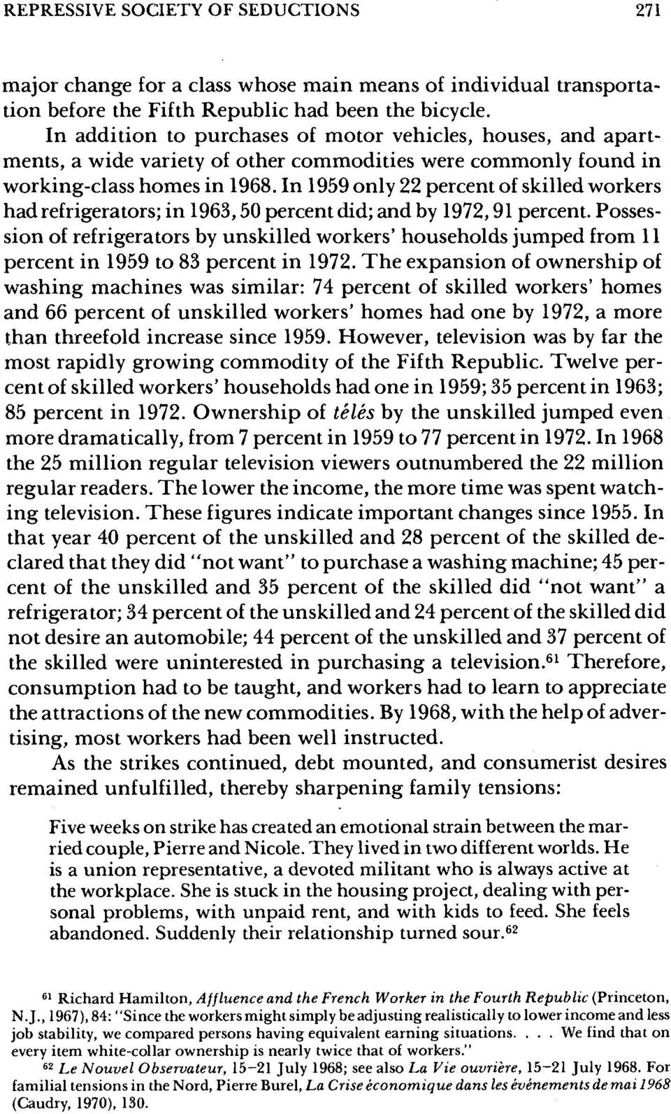 In 1959 only 22 percent of skilled workers had refrigerators; in 1963,50 percent did; and by 1972,91 percent.