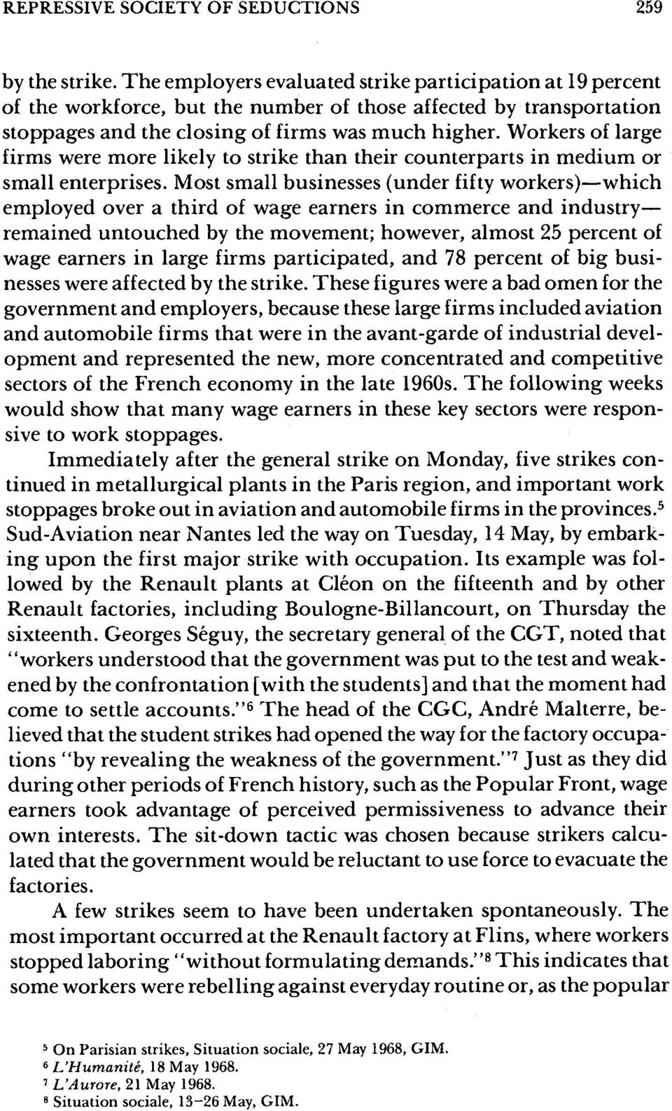 Workers of large firms were more likely to strike than their counterparts in medium or small enterprises.