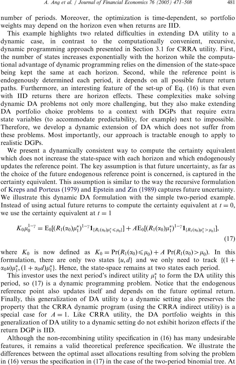 This example highlights two related difficulties in extending DA utility to a dynamic case, in contrast to the computationally convenient, recursive, dynamic programming approach presented in Section