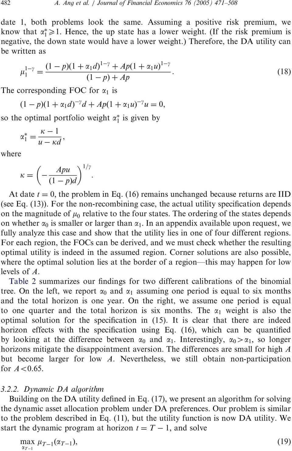 (18) ð1 pþþap The corresponding FOC for a 1 is ð1 pþð1 þ a 1 dþ g d þ Apð1 þ a 1 uþ g u ¼ 0, so the optimal portfolio weight a 1 is given by a 1 ¼ k 1 u kd, where k ¼ Apu 1=g.