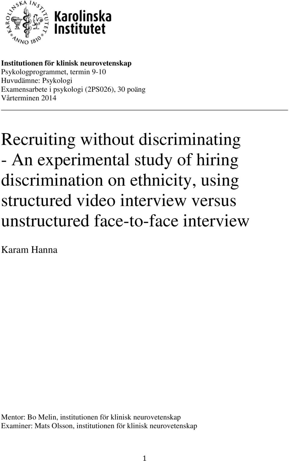 discrimination on ethnicity, using structured video interview versus unstructured face-to-face interview Karam Hanna