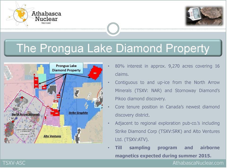 Core tenure position in Canada s newest diamond discovery district. Adjacent to regional exploration pub-co.