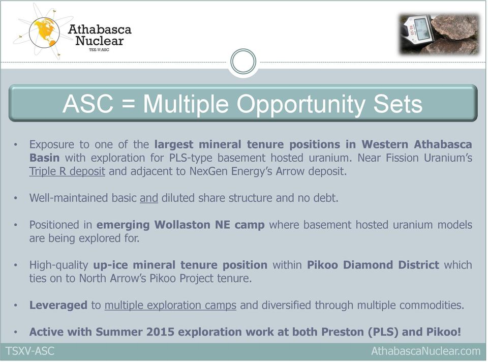 Positioned in emerging Wollaston NE camp where basement hosted uranium models are being explored for.