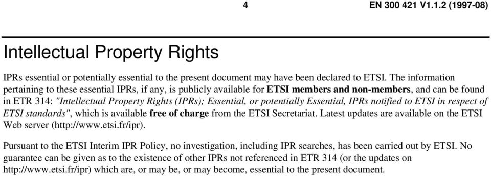"potentially Essential, IPRs notified to ETSI in respect of ETSI standards"", which is available free of charge from the ETSI Secretariat."