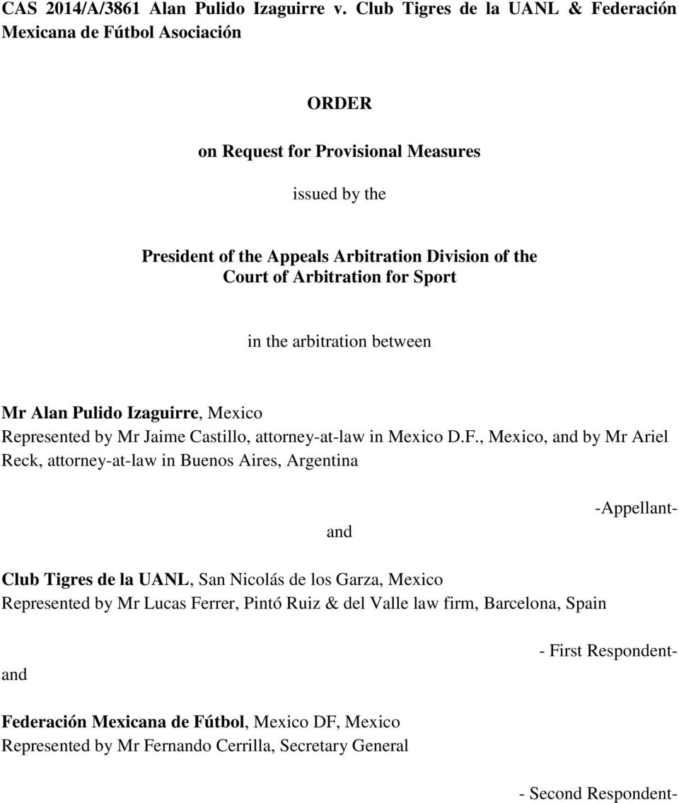 Arbitration for Sport in the arbitration between Mr Alan Pulido Izaguirre, Mexico Represented by Mr Jaime Castillo, attorney-at-law in Mexico D.F.