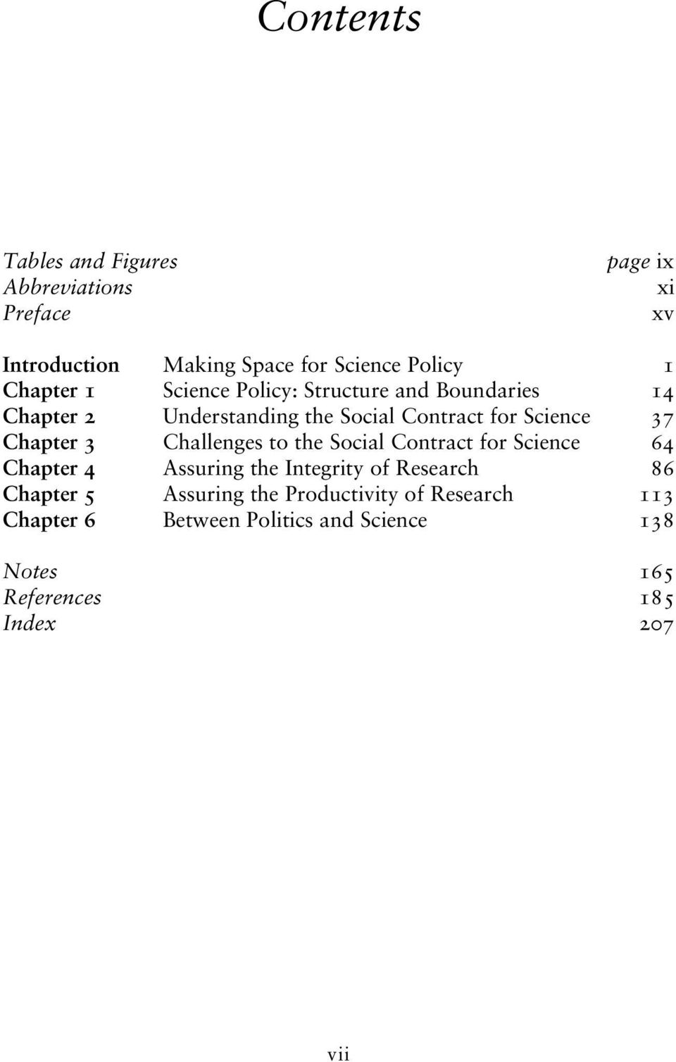 Chapter 3 Challenges to the Social Contract for Science 64 Chapter 4 Assuring the Integrity of Research 86 Chapter