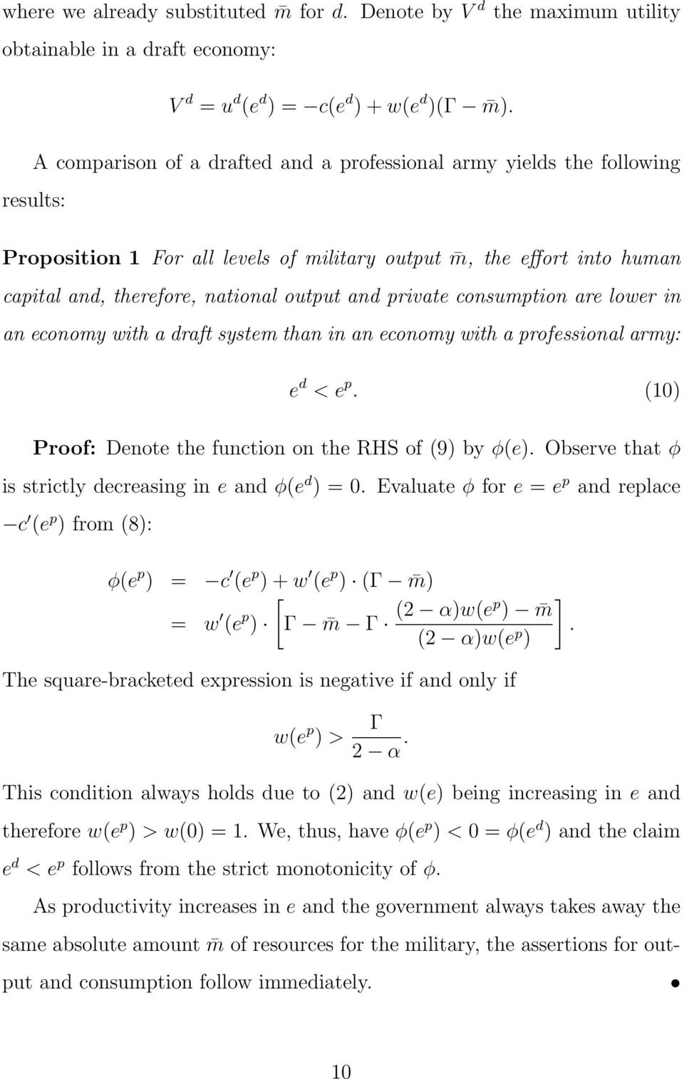 private consumption are lower in an economy with a draft system than in an economy with a professional army: e d < e p. (10) Proof: Denote the function on the RHS of (9) by φ(e).