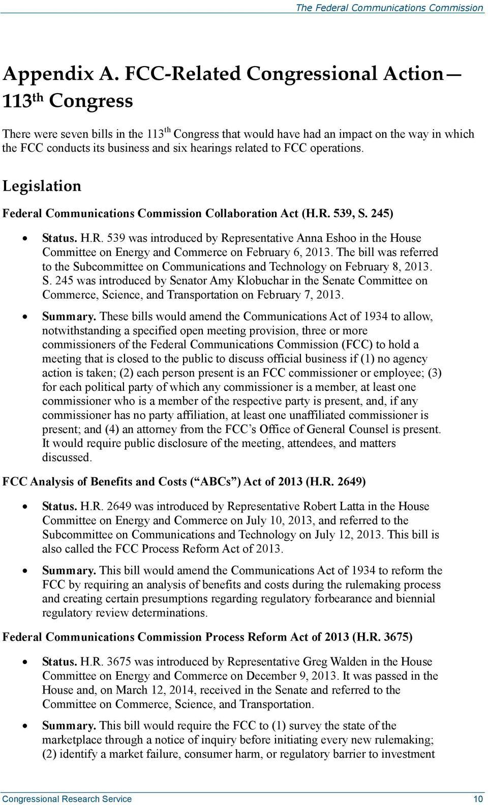 to FCC operations. Legislation Federal Communications Commission Collaboration Act (H.R.