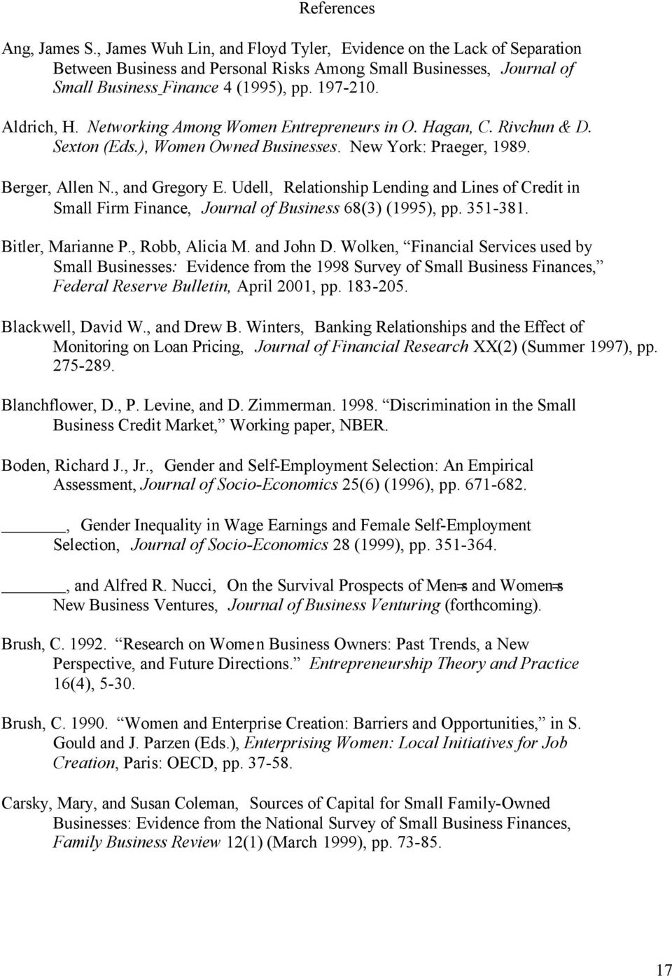 Networking Among Women Entrepreneurs in O. Hagan, C. Rivchun & D. Sexton (Eds.), Women Owned Businesses. New York: Praeger, 1989. Berger, Allen N., and Gregory E.