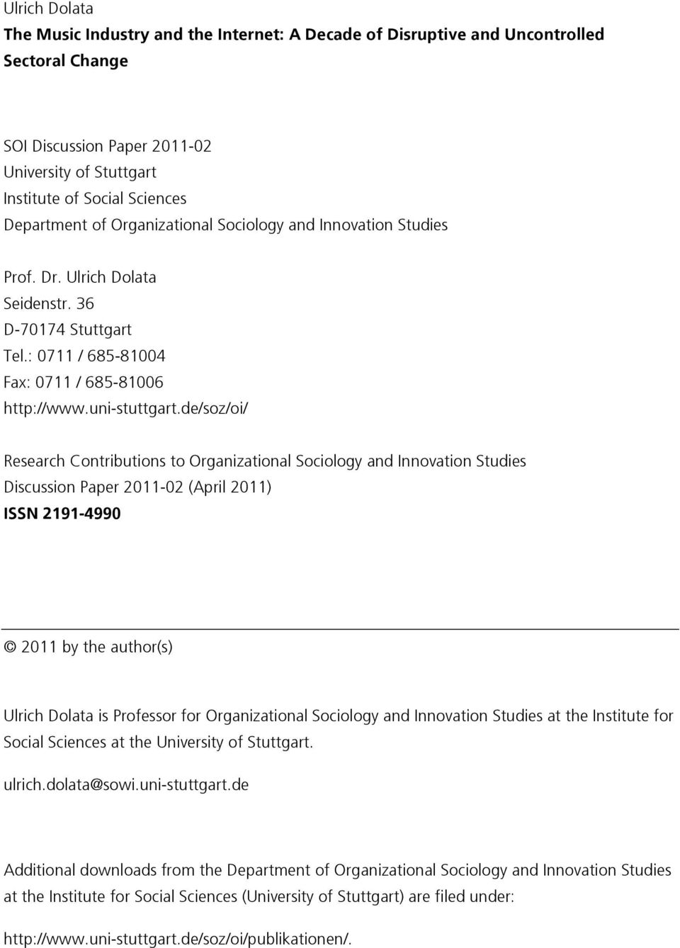 81004 Fax: 0711 / 685!81006 http://www.uni!stuttgart.de/soz/oi/ Research Contributions to Organizational Sociology and Innovation Studies Discussion Paper 2011!02 (April 2011) ISSN 2191!
