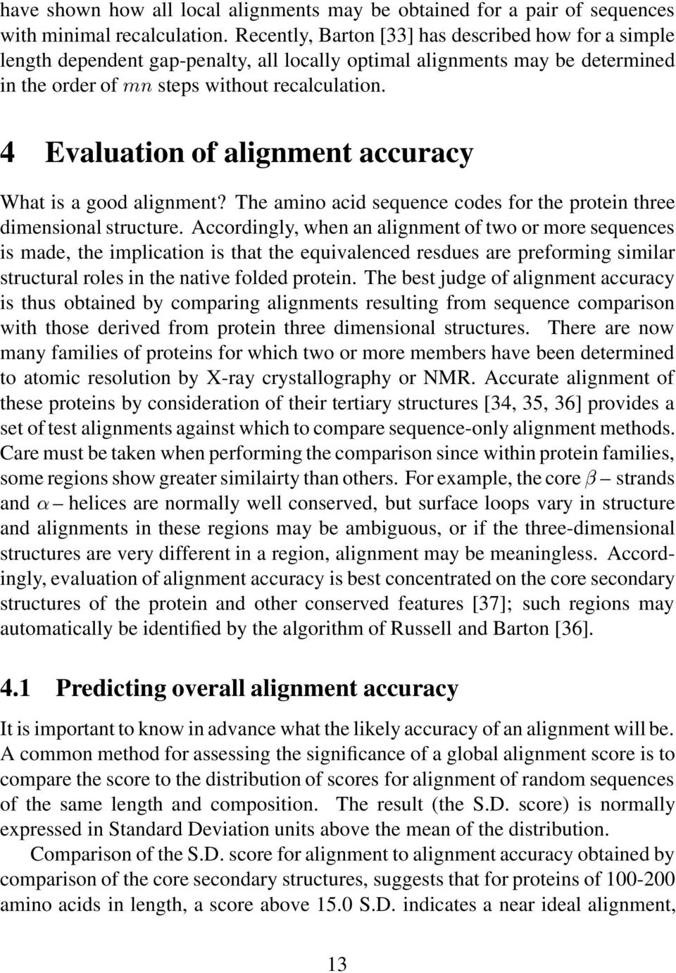 4 Evaluation of alignment accuracy What is a good alignment? The amino acid sequence codes for the protein three dimensional structure.