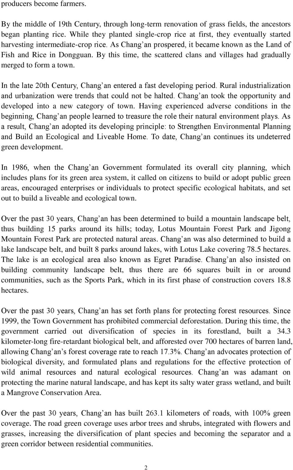 By this time, the scattered clans and villages had gradually merged to form a town. In the late 20th Century, Chang an entered a fast developing period.