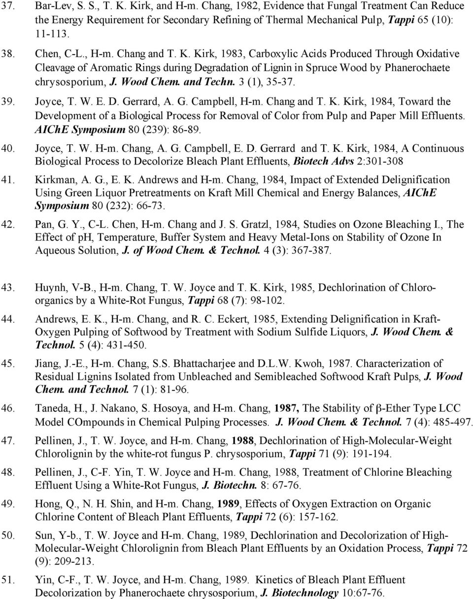 Wood Chem. and Techn. 3 (1), 35-37. 39. Joyce, T. W. E. D. Gerrard, A. G. Campbell, H-m. Chang and T. K.